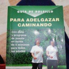 Libros: PARA ADELGAZAR CAMINANDO, GUIA DE BOLSILLO. Lote 135999388