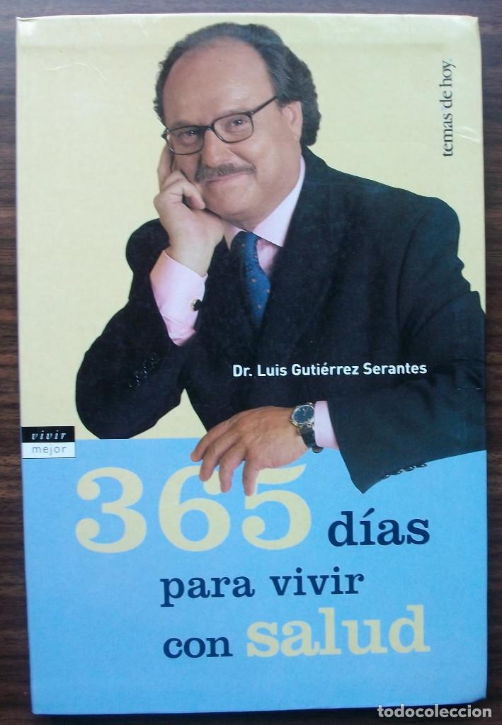 365 DIAS PARA VIVIR CON SALUD. DR. LUIS GUTIERREZ SERANTES. (Libros Nuevos - Ocio - Salud y Dietas)