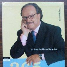 Libros: 365 DIAS PARA VIVIR CON SALUD. DR. LUIS GUTIERREZ SERANTES.. Lote 141239742