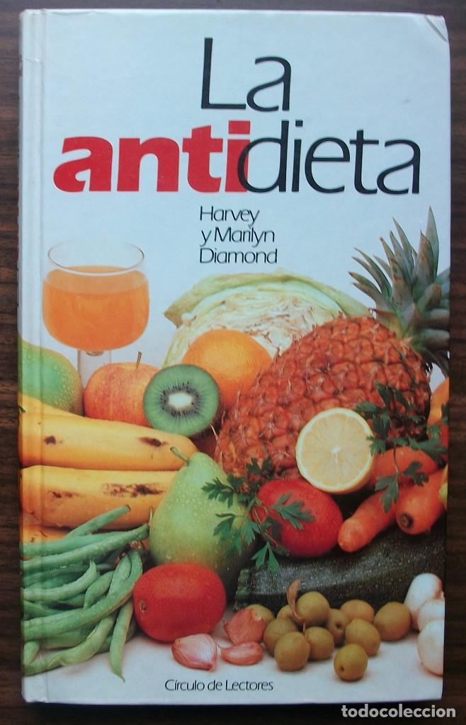 LA ANTIDIETA. HARVEY Y MARILYN DIAMOND (Libros Nuevos - Ocio - Salud y Dietas)