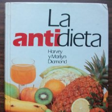 Libros: LA ANTIDIETA. HARVEY Y MARILYN DIAMOND. Lote 141509698