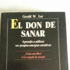 Libros: EL DON DE SANAR - GERALD W. LOE - AÑO 1991. Lote 141806066