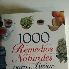 Libros: 1000 REMEDIOS NATURALES PARA ALIVIAR Y CURAR - SERVILIBROS EDICIONES. Lote 141860258