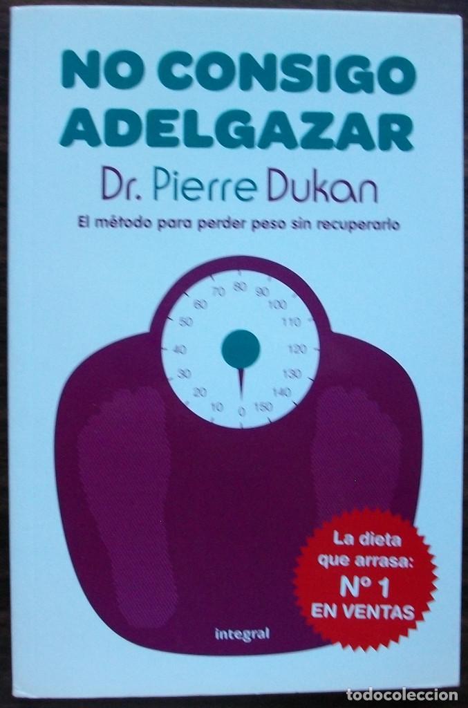 NO CONSIGO ADELGAZAR. DR. PIERRE DUKAN. (Libros Nuevos - Ocio - Salud y Dietas)