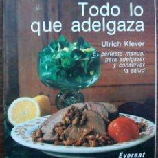 Libros: TODO LO QUE ADELGAZA. ULRICH KLEVER. . Lote 146300754