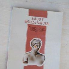 Libros: SALUD Y BELLEZA NATURAL. Lote 150091174