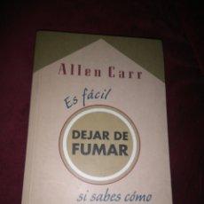 Libros: ALLEN CARR - ES FÁCIL DEJAR DE FUMAR SI SABES COMO. Lote 152221969