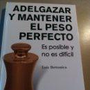 Libros: ADELGAZAR Y MANTENER EL PESO PERFECTO-L. BETTONICA. Lote 156246617