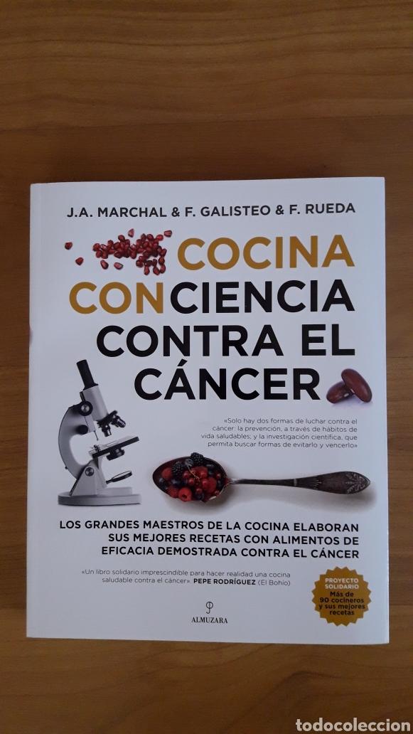 COCINA CONCIENCIA CONTRA EL CÁNCER. J. A. MARCHAL, F. GALISTEO Y F. RUEDA (Libros Nuevos - Ocio - Salud y Dietas)