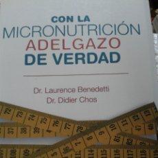Libros: CON LA MICRONUTRICION ADELGAZO DE VERDAD DR. LAURENCE BENEDETTI. Lote 164587794