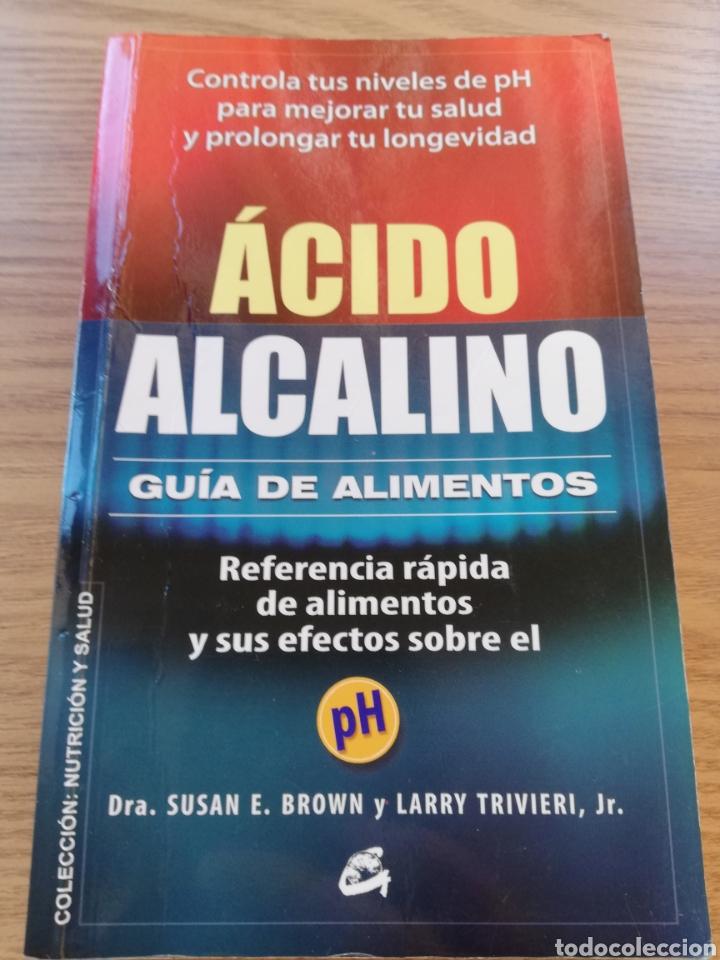 LIBRO ÁCIDO ALCALINO. ARRUGAS, PLADTICO LEVANTADO EN CONTRAPORTADA. 2 AUTORES. (Libros Nuevos - Ocio - Salud y Dietas)