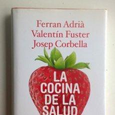 Libros: LA COCINA DE LA SALUD - FERRAN ADRIÁ/VALENTÍN FUSTER/JOSEP CORBELLA - 1ª EDICIÓN:AÑO 2010. Lote 170359340