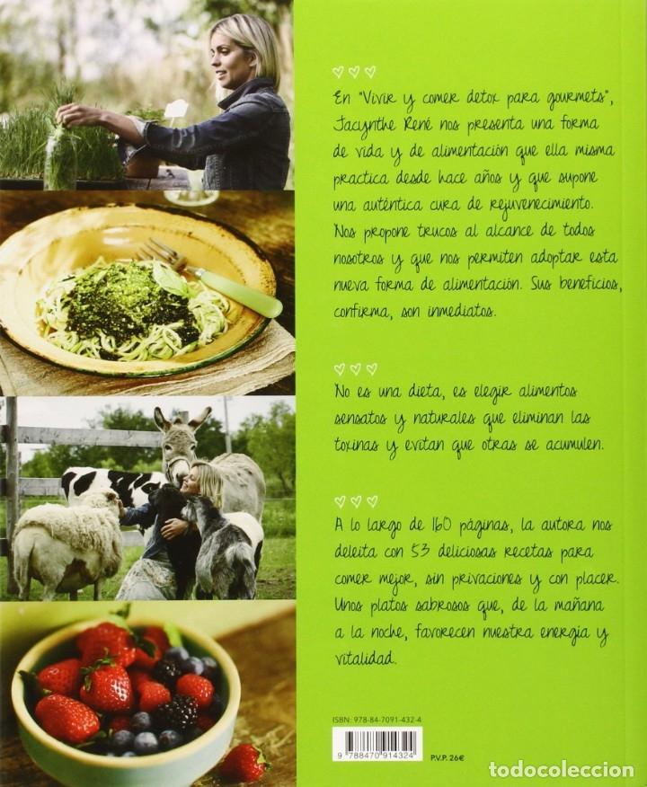 Libros: Detox para gourmets - vivir y comer (2015) - Jacynthe René - ISBN: 9788470914324 - Foto 2 - 174896468