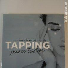 Livres: LIBRO - TAPPING PARA TODOS - CIPRIANO TOLEDO - EDITORIAL OCEANO AMBAR . Lote 176558193