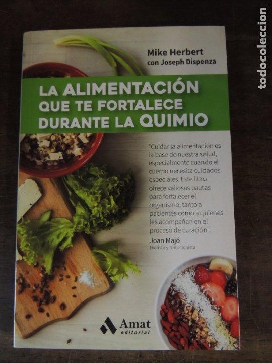 LIBRO - ALIMENTACION QUE TE FORTALECE DURANTE LA QUIMIO - MIKE HERBERT - EDITORIAL AMAT (Libros Nuevos - Ocio - Salud y Dietas)