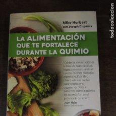 Libros: LIBRO - ALIMENTACION QUE TE FORTALECE DURANTE LA QUIMIO - MIKE HERBERT - EDITORIAL AMAT. Lote 176723669