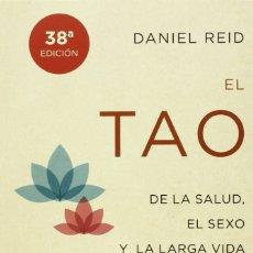 Libros: EL TAO DE LA SALUD, SEXO Y LARGA VIDA (2014) - DANIEL REID - ISBN: 9788479538798. Lote 174897639