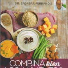 Libros: COMBINA BIEN LOS ALIMENTOS DE DR. SAGRERA-FERRANDIZ - RBA, 2016 (NUEVO). Lote 182601966