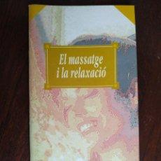Libros: EL MASSATGE I LA RELAXACIÓ, QUADERN Nº 4 DE LA COL·LECCIÓ EL MES SA PRÀCTIC I NATURAL. Lote 186097273