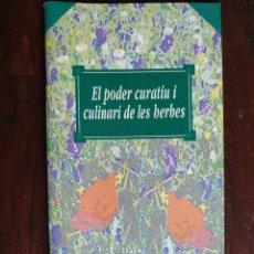 Libros: EL PODER CURATIU I CULINARI DE LES HERBES, QUADERN Nº 5 DE LA COL·LECCIÓ EL MES SA PRÀCTIC I NATURAL. Lote 186098791