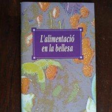 Libros: L'ALIMENTACIÓ EN LA BELLESA, QUADERN Nº 9 DE LA COL·LECCIÓ EL MES SA PRÀCTIC I NATURAL. Lote 186251935
