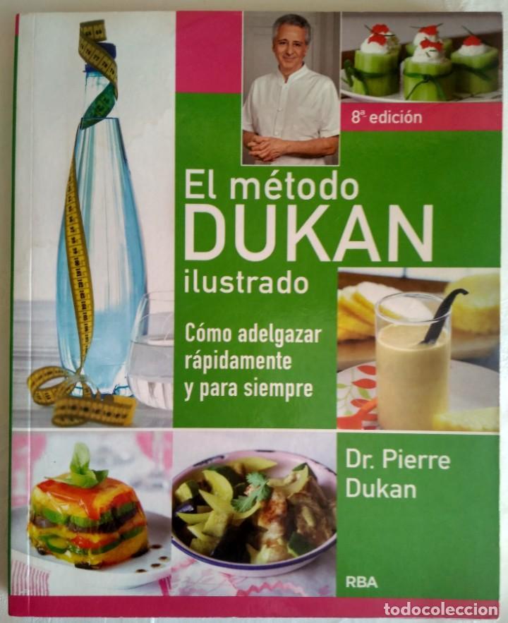 EL MÉTODO DUKAN ILUSTRADO: COMO ADELGAZAR RAPIDAMENTE Y PARA SIEMPRE. DR. PIERRE DUKAN (Libros Nuevos - Ocio - Salud y Dietas)