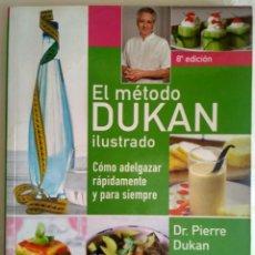 Libros: EL MÉTODO DUKAN ILUSTRADO: COMO ADELGAZAR RAPIDAMENTE Y PARA SIEMPRE. DR. PIERRE DUKAN. Lote 225135107