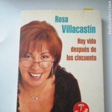 Libros: HAY VIDA DESPUÉS DE LOS CINCUENTA . ROSA VILLACASTIN. Lote 192088540