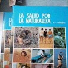 Libros: LA SALUD POR LA NATURALEZA I Y II PARTE. DR. E. SCHNEIDER. Lote 192739322
