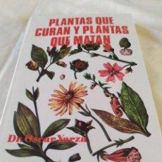 Libros: PLANTAS QUE CURAN Y PLANTAS QUE MATAN. Lote 195397615