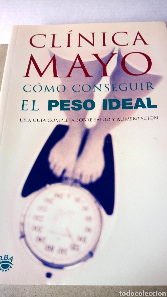 LIBRO CÓMO CONSEGUIR EL PESO IDEAL. CLÍNICA MAYO. EDITORIAL RBA. AÑO 2002. (Libros Nuevos - Ocio - Salud y Dietas)