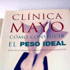 Libros: LIBRO CÓMO CONSEGUIR EL PESO IDEAL. CLÍNICA MAYO. EDITORIAL RBA. AÑO 2002.. Lote 195812735