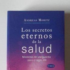 Livres: LOS SECRETOS ETERNOS DE LA SALUD. ANDREAS MORITZ, MEDICINA DE VANGUARDIA PARA EL SIGLO XXI. Lote 197068083