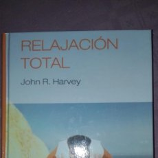 Libros: RELAJACION TOTAL/ JOHN R. HARVEY . Lote 201623626
