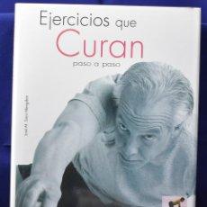 Libros: EJERCICIOS QUE CURAN PASO A PASO (EJERCICIO Y MASAJE) - SANZ MENGIBAR, JOSÉ M.. Lote 203534796