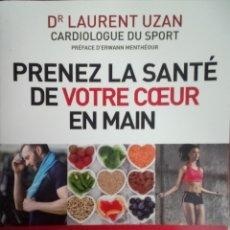 Libros: LIBRO PRENEZ LA SANTÉ DE VOTRE COEUR EN MAIN DR LAURENT UZAN. Lote 205852543