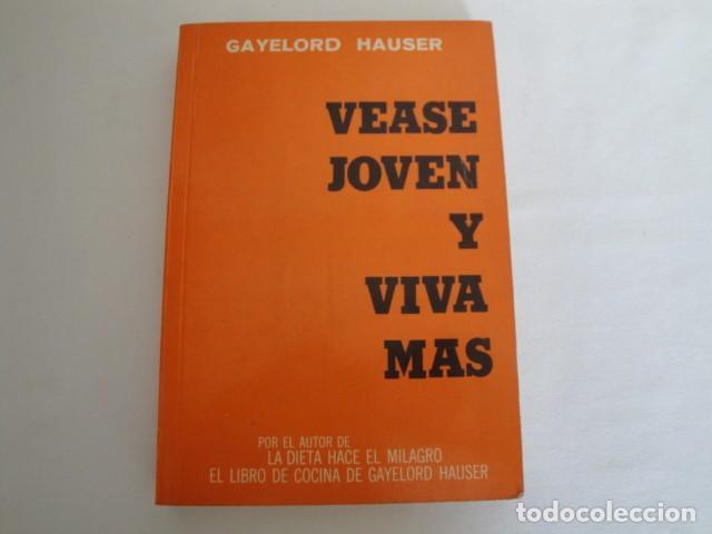 VÉASE JOVEN Y VIVA MÁS. AUTOR: GAYELORD HAUSER. 17ª EDICIÓN ABRIL 1970. COMO NUEVO. (Libros Nuevos - Ocio - Salud y Dietas)