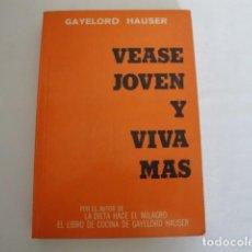 Libros: VÉASE JOVEN Y VIVA MÁS. AUTOR: GAYELORD HAUSER. 17ª EDICIÓN ABRIL 1970. COMO NUEVO.. Lote 208042957