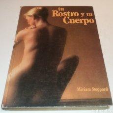 Libros: TU ROSTRO Y TÚ CUERPO , MIRIAM STOPPARD. Lote 214820613