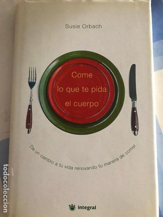 COME LO QUE TE PIDA EL CUERPO. SUSIE ORBACH (Libros Nuevos - Ocio - Salud y Dietas)