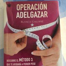 Libros: OPERACIÓN ADELGAZAR BLANCA GALOFRÉ. Lote 217492547