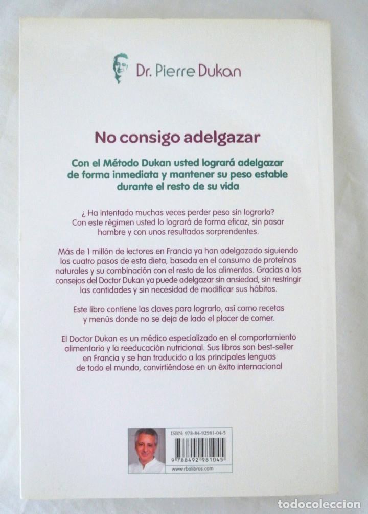 Libros: LIBRO NO CONSIGO ADELGAZAR, Dr. Pierre Dukan, INTEGRAL, 2011, ISBN 978-84-92981-04-5 DIETAS - Foto 4 - 221773565