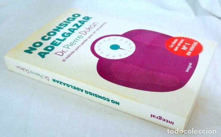 Libros: LIBRO NO CONSIGO ADELGAZAR, Dr. Pierre Dukan, INTEGRAL, 2011, ISBN 978-84-92981-04-5 DIETAS - Foto 5 - 221773565