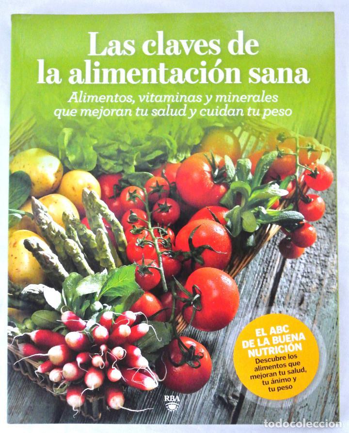 LIBRO LAS CLAVES DE LA ALIMENTACION SANA, RBA, 2010 (Libros Nuevos - Ocio - Salud y Dietas)