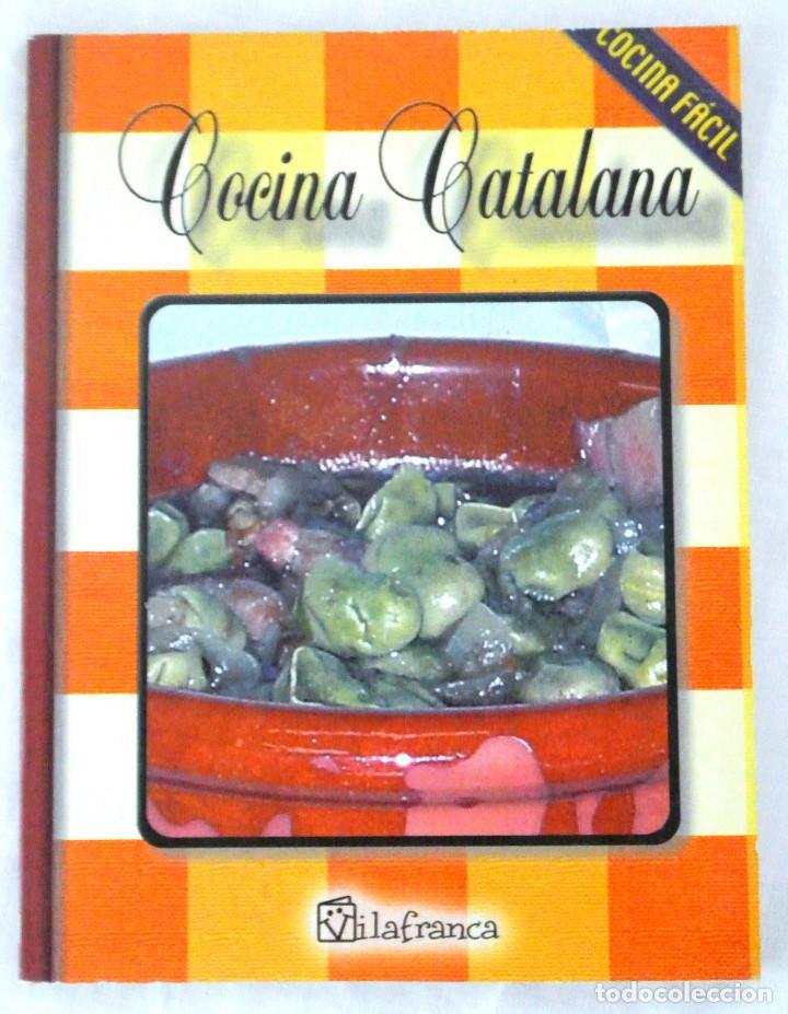 LIBRO COCINA CATALANA, COCINA FÁCIL, VILAFRANCA, 2002, ISBN 84-96032-10-8 (Libros Nuevos - Ocio - Salud y Dietas)