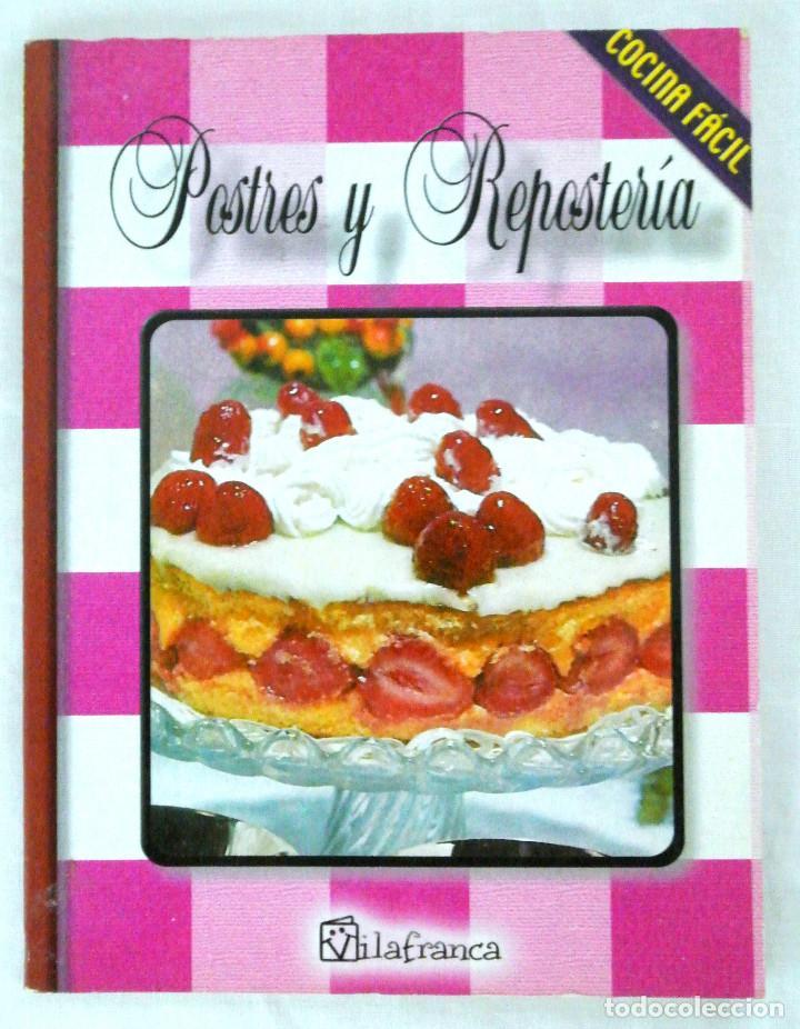 LIBRO POSTRES Y REPOSTERÍA, COCINA FÁCIL, VILAFRANCA, 2002, ISBN 84-96032-14-0 (Libros Nuevos - Ocio - Salud y Dietas)
