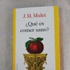 Libros: LIBRO ¿QUE ES COMER SANO? DE J. M. MULET.. Lote 223244472