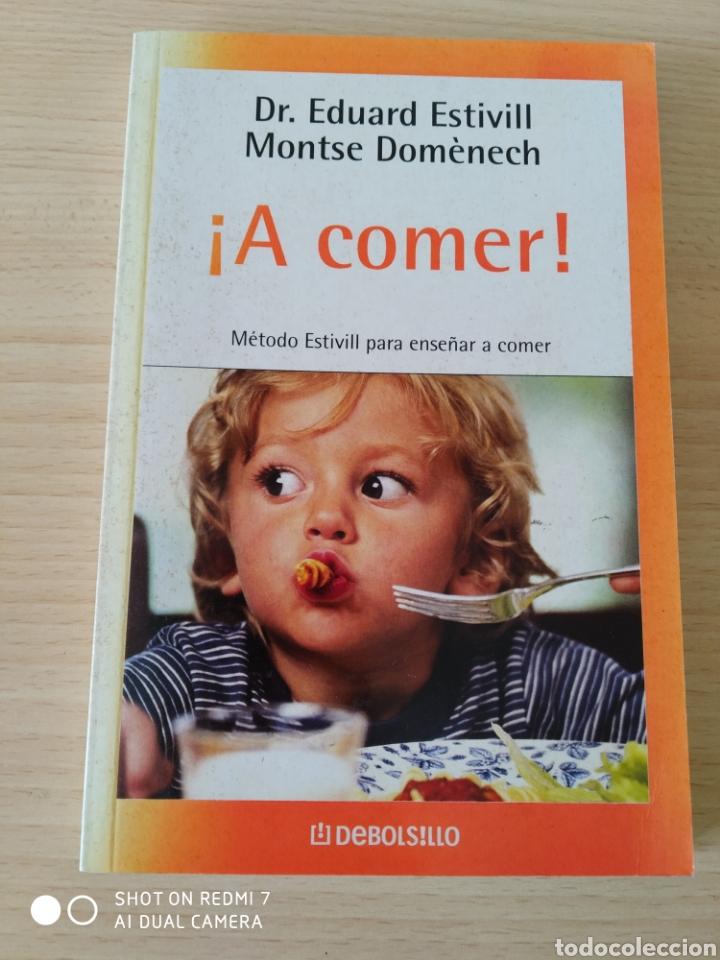 ¡ A COMER! MÉTODO ESTIVILL PARA ENSEÑAR A COMER. NUEVO (Libros Nuevos - Ocio - Salud y Dietas)