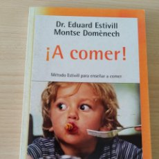 Libros: ¡ A COMER! MÉTODO ESTIVILL PARA ENSEÑAR A COMER. NUEVO. Lote 226438897