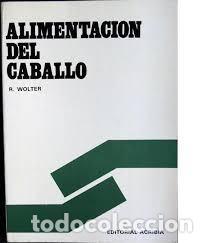 ALIMENTACIÓN DEL CABALLO R. WOLTER (Libros Nuevos - Ocio - Salud y Dietas)
